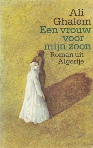 Une Femme Pour Mon Fils Door Ali Ghalem Zeker Weten Goed
