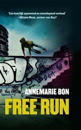 Citaten Schrijven Free : Free run door annemarie bon zeker weten goed boekverslag
