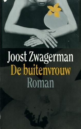 Boekverslag Nederlands De Buitenvrouw Door Joost Zwagerman