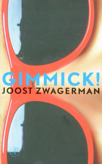 Boekverslag Nederlands Gimmick Door Joost Zwagerman 5e