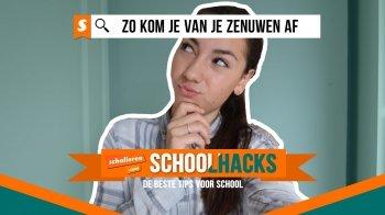Schoolhacks: zo kom je over jouw zenuwen heen voor een toets