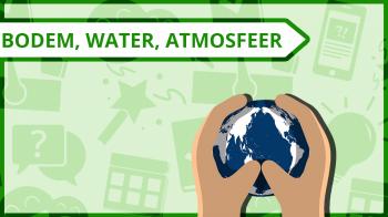 Proefstuderen: Bodem, Water, Atmosfeer