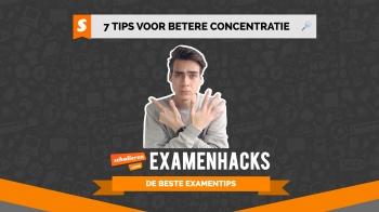 Examenhacks: 7 tips voor een betere concentratie