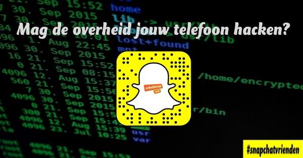 Snapchatvrienden: mag de overheid jouw telefoon hacken?