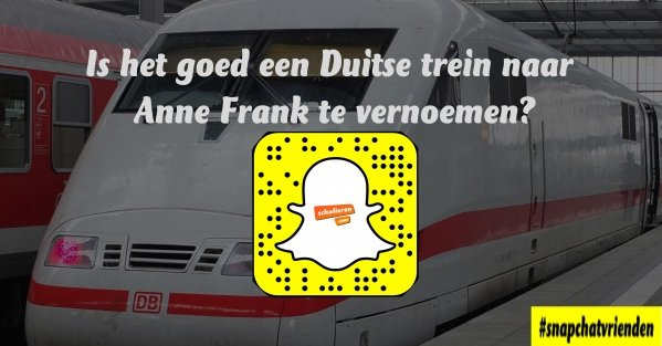 Snapchatvrienden: is het goed een Duitse trein naar Anne Frank te vernoemen?